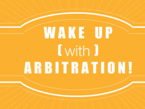 "Wake up with arbitration – ""Being an arbitrator today, a taste for risk-taking ?"" – breakfast debate on March 21st, 2017"